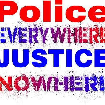 police everywhere justice nowhere by Hunrech