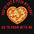 Promposal - Prom Date - You've Got a Pizza My Heart by oddduckshirts