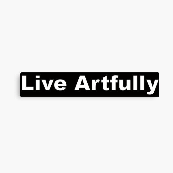 Live Artfully Canvas Print