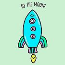 To The Moon! by Porky Roebuck