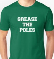 Grease the Poles Unisex T-Shirt
