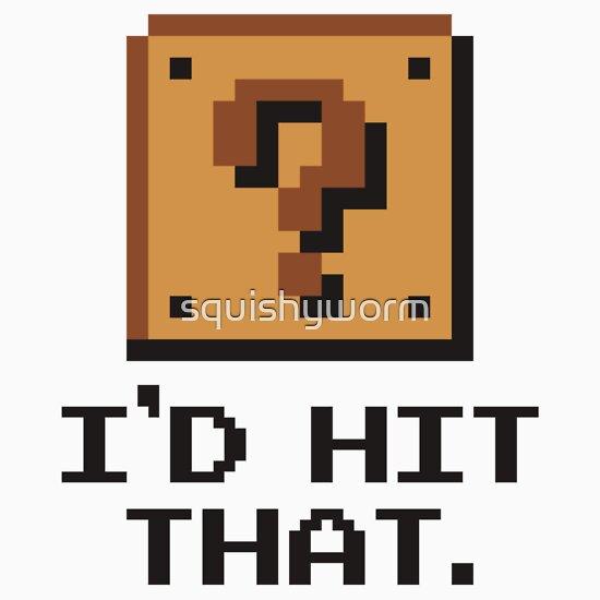 TShirtGifter presents: I'd hit that.