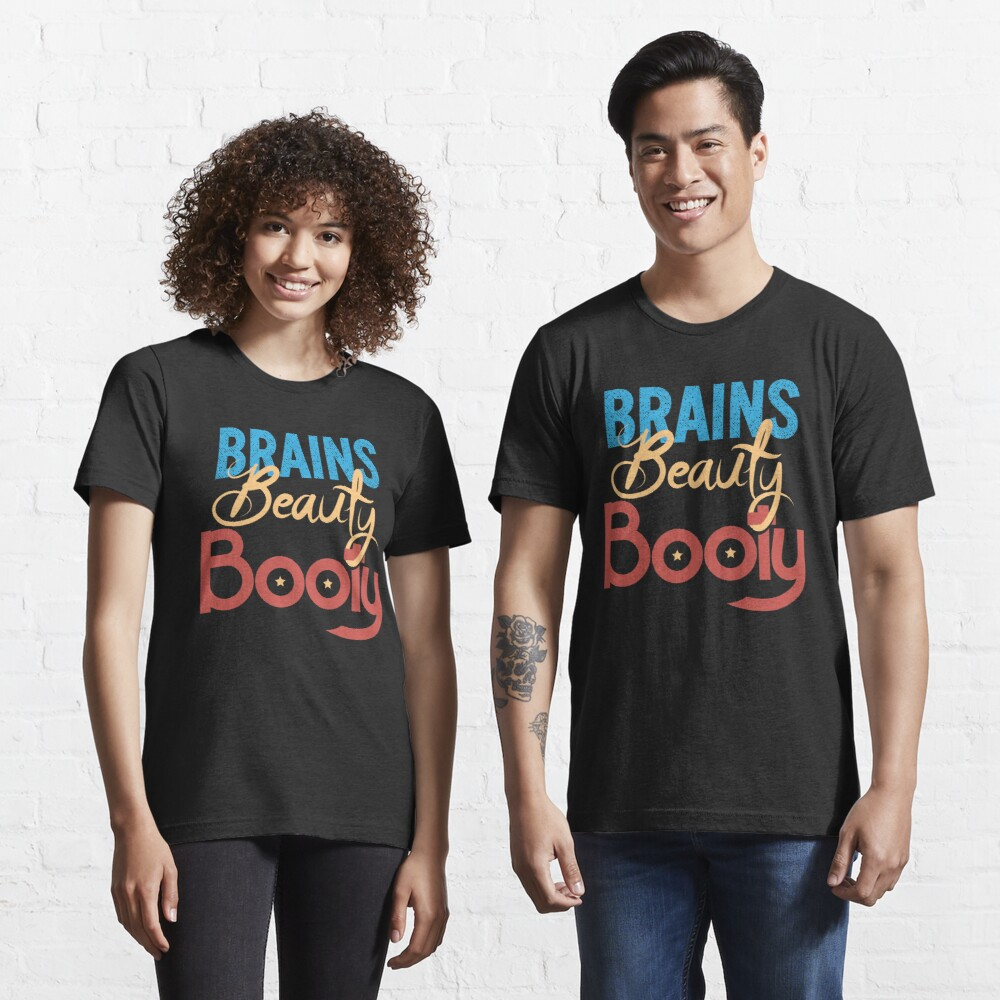 Brains Beauty Booty - Funny Workout Quote Gift Essential T-Shirt