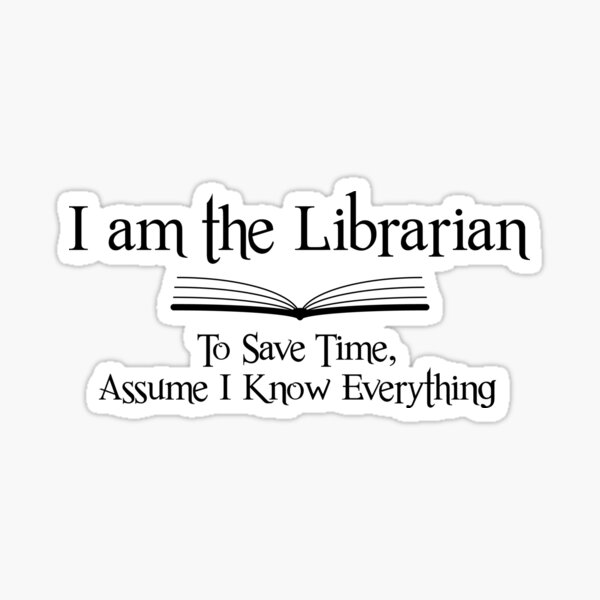 I am the Librarian Sticker