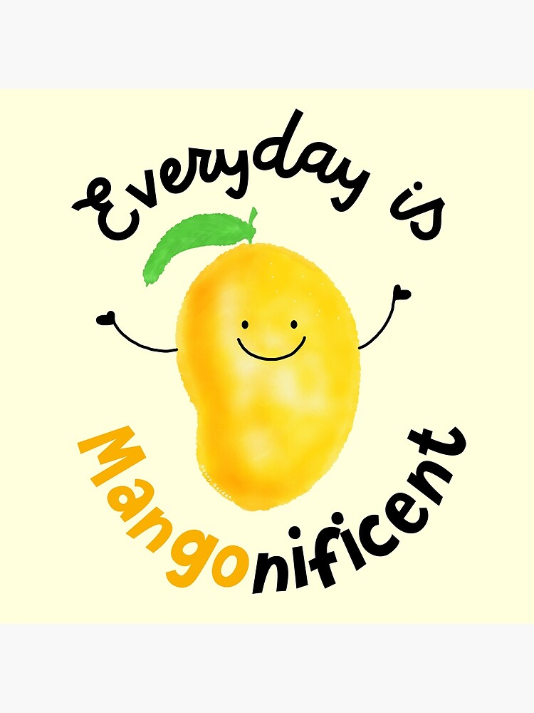 Everyday is Mango nificent - Punny Garden by PunnyGarden