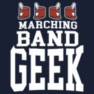 Marching Band Geek by BootsBoots