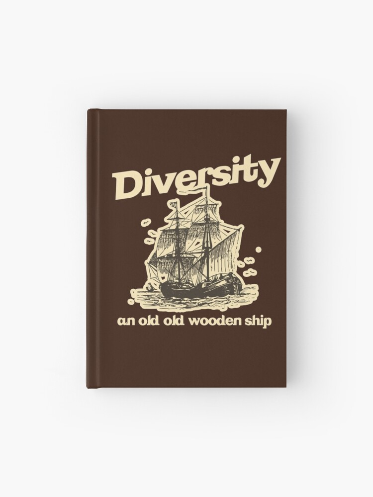 Diversity An Old Old Wooden Ship Hardcover Journal