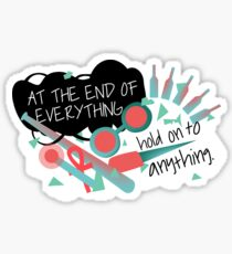 Hold On To Anything Sticker