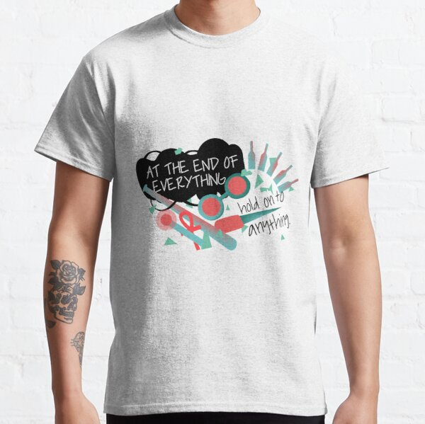 Hold On To Anything Classic T-Shirt