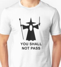 You Shall Not Pass Unisex T-Shirt