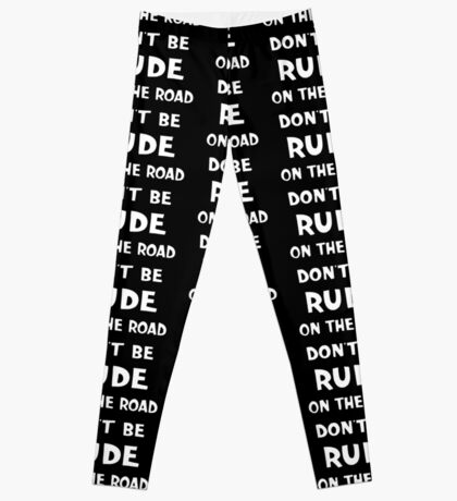 NDVH Don't Be Rude on the Road Leggings