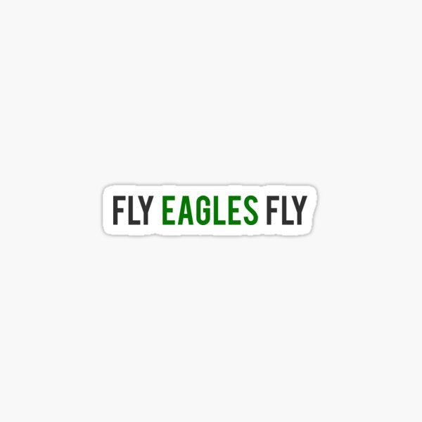 """""""Fly Eagles Fly"""" Font Sticker"""