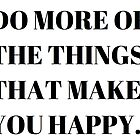 do more of the things that make you happy by c. elizabeth