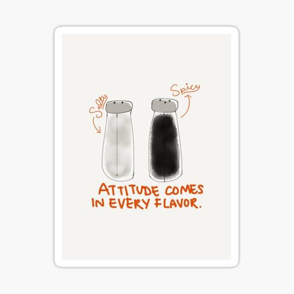 """""""Attitude Comes in Every Flavor"""" Sticker"""