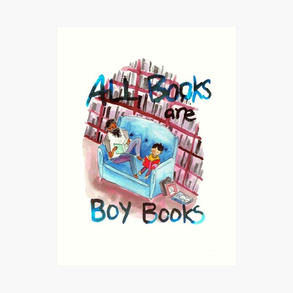 All books are boy books Art Print