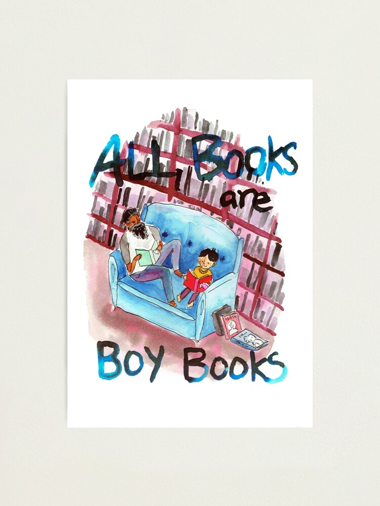 Alternate view of All books are boy books Photographic Print