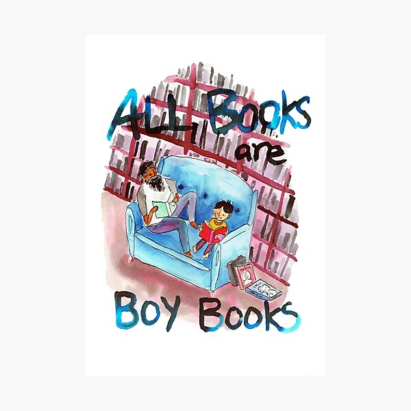 All books are boy books Photographic Print