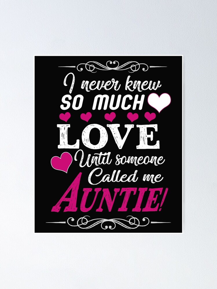Lovely Gift Hoodie Aunt I Never Knew So Much Love Until Someone Call me Aunt
