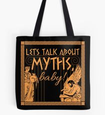 Let's Talk About Myths, Baby! Tote Bag