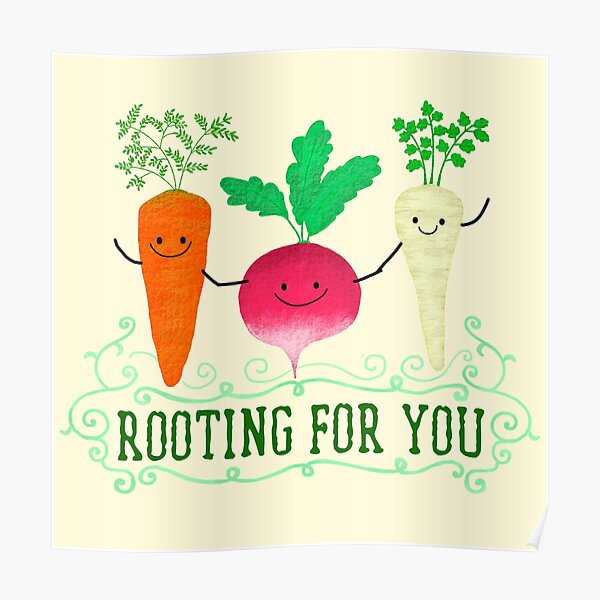 Rooting for you - Punny Garden Poster
