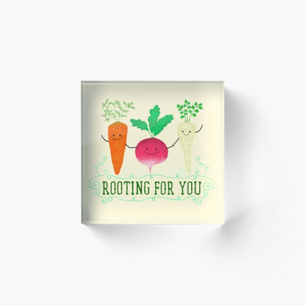 Rooting for you - Punny Garden Acrylic Block
