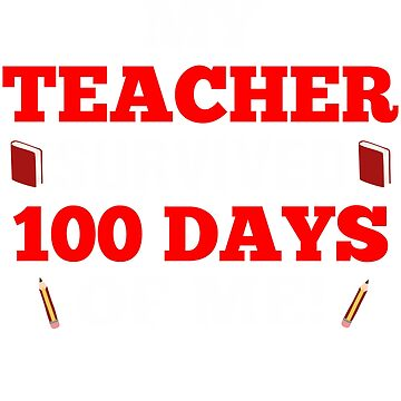 My Teacher Survived 100 Days of School Shirt Kids Funny Cray by QuinnShirt