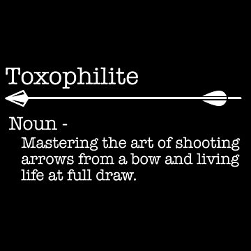 Archery Funny Design - Toxophilite Noun by kudostees