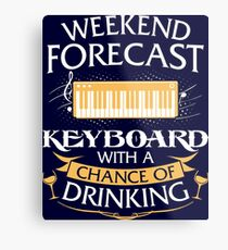 Weekend Forecast Keyboard With A Chance Of Drinking Metal Print