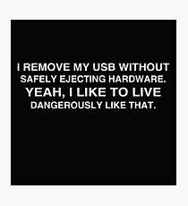 Living Dangerously: USB Photographic Print