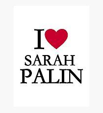I love Sarah Palin Photographic Print