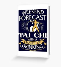Weekend Forecast Tai Chi With A Chance Of Drinking Greeting Card
