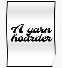 Yarn Hoarder - Crochet Knit Poster