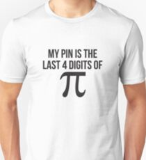 04066fe45 My PIN is the last 4 digits of pi funny nerd math Unisex T-Shirt