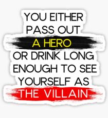 Are You A Hero or The Villain?  Sticker