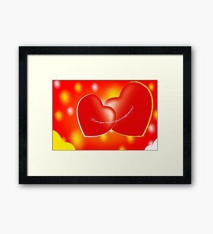 Love you beyond your imagination! Framed Print