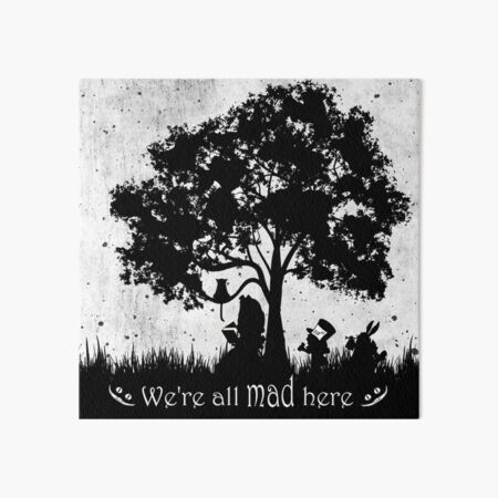We're All Mad Here Art Board Print