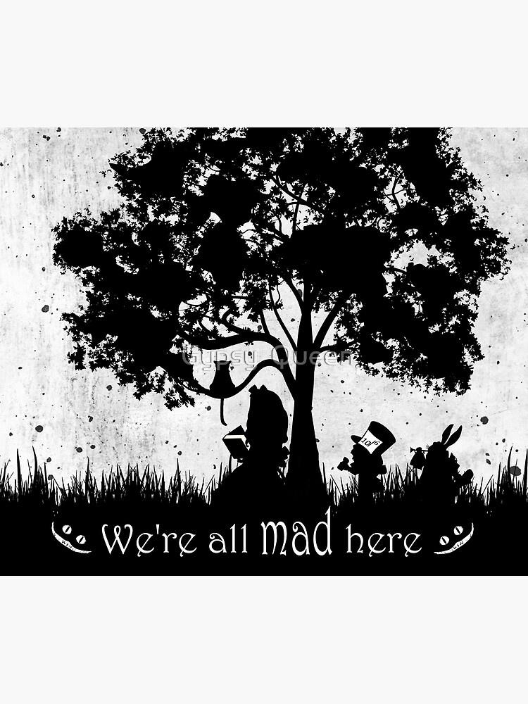 We're All Mad Here by nomadartstudio