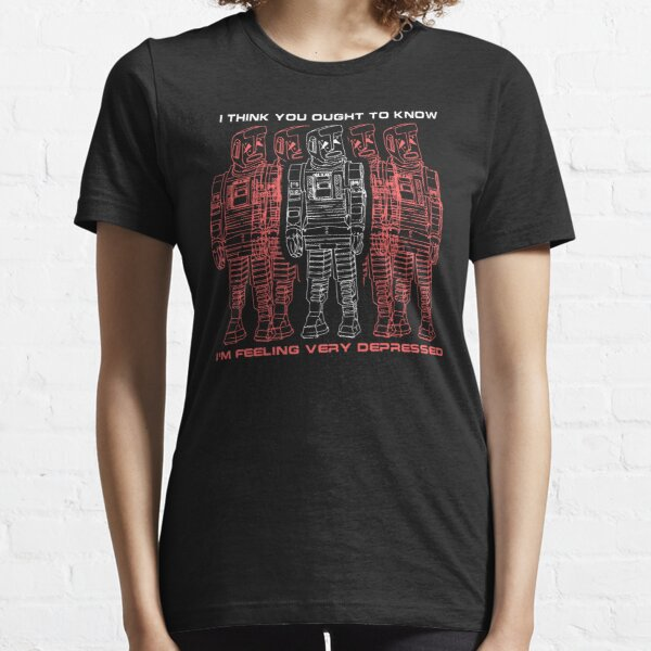 I think you ought to know I'm feeling very depressed Essential T-Shirt