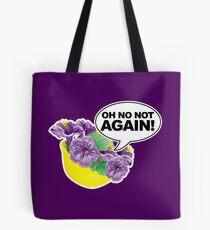 Oh No Not again Bowl of Petunias Tote Bag