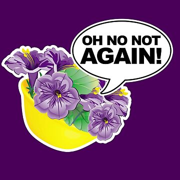 Oh No Not again Bowl of Petunias by McPod
