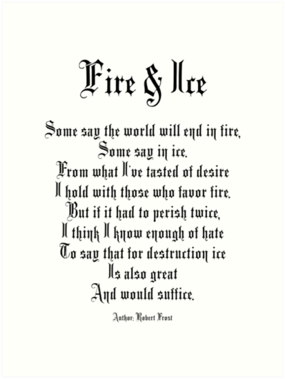 """Fire and Ice, poem, Author, Robert Frost"" Art Prints by ..."