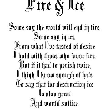 Fire and Ice, poem, Author, Robert Frost by TOMSREDBUBBLE