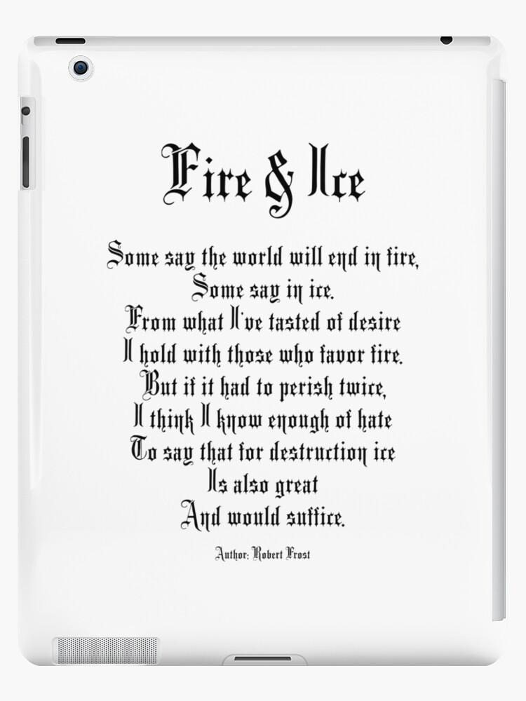 Feuer und Eis, Gedicht, Autor, Robert Frost iPad-Hüllen