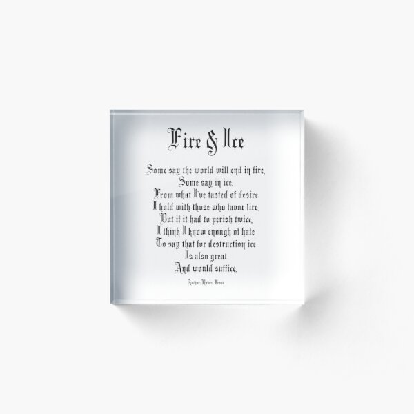 Fire and Ice. Poem by Robert Frost. Acrylic Block
