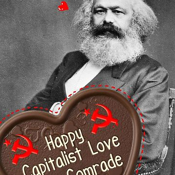 Happy Capitalist Love Day, Comrade - Valentine's Day Funny Karl Marx by spookyruthy