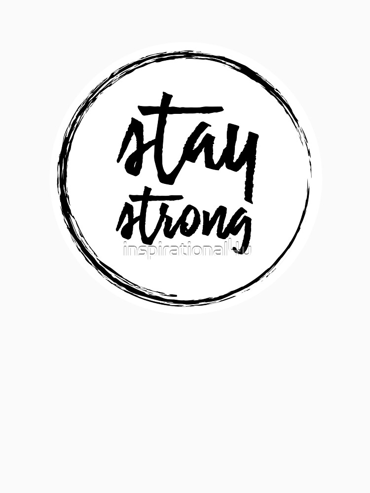 Stay Strong Strength Motivational Quotes Inspirational Typographic Art Black And White Typography Motivation For Work Success Gym Fitness