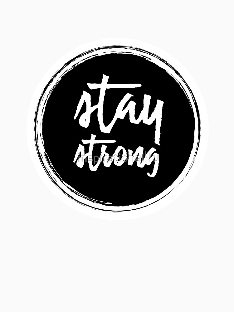 Stay Strong Strength Motivational Quotes Inspirational