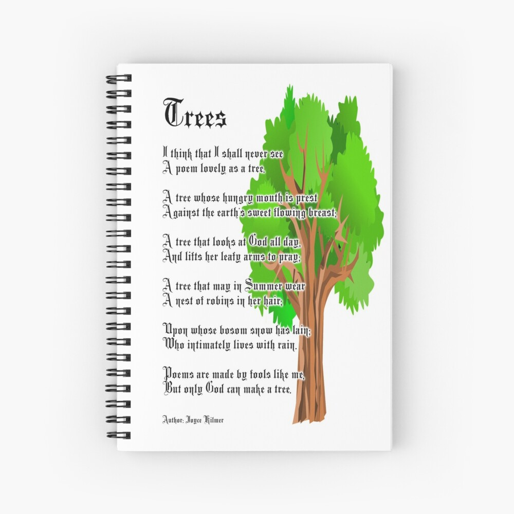 Trees Poem Author Joyce Kilmer Spiral Notebook By Tomsredbubble Redbubble If you enjoy poems about trees, this page of tree poems is for you. redbubble