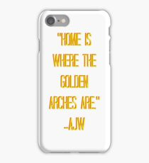 Home Is Where The Golden Arches Are iPhone Case/Skin