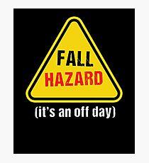 Fall Hazard Warning Photographic Print